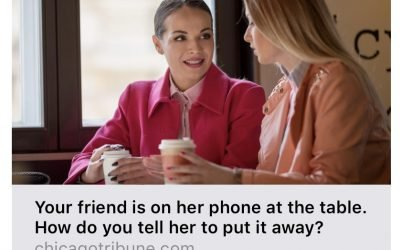 Chicago Tribune Contribution – Should You Tell Your Friend to Put Their Phone Away?